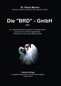 """Die """"BRD""""-GmbH: Zur völkerrechtlichen Situation in Deutschland und den sich daraus ergebenden Chancen für ein neues Deutschland"""