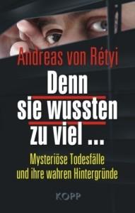 Denn sie wussten zu viel ...: Mysteriöse Todesfälle und ihre wahren Hintergründe von Andreas von Rétyi (3. November 2008) Gebundene Ausgabe