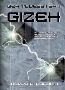 Der Todesstern Gizeh: Die Paläophysik der Grossen Pyramide und der militärischen Anlage bei Gizeh