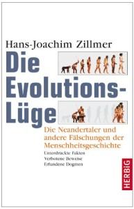 Die Evolutionslüge. Die Neandertaler und andere Fälschungen der Menschheitsgeschichte