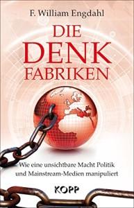 Die Denkfabriken: Wie eine unsichtbare Macht Politik und Mainstream-Medien manipuliert