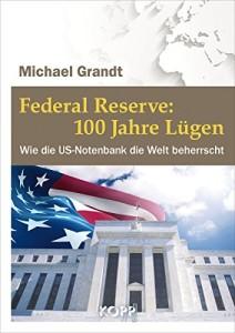 Federal Reserve: 100 Jahre Lügen