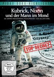 Kubrick, Nixon und der Mann im Mond / Die Grimme-preisgekrönte Mockumentary von William Karel (Pidax Doku-Highlights)