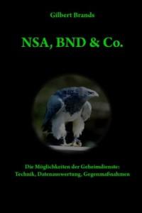 NSA, BND & Co.: Die Möglichkeiten der Geheimdienste: Technik, Auswertung, Gegenmaßnahmen