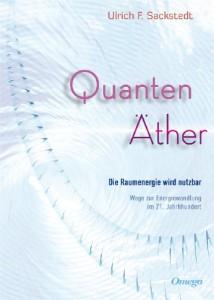Quanten Äther: Die Raumenergie wird nutzbar. Wege zur Energiewandlung im 21. Jahrhundert