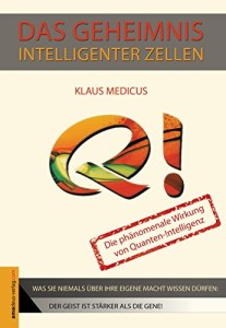 Das Geheimnis intelligenter Zellen: Die phänomenale Wirkung der Quanten-Intelligenz
