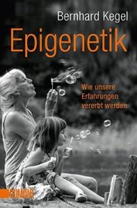 Epigenetik: Wie unsere Erfahrungen vererbt werden