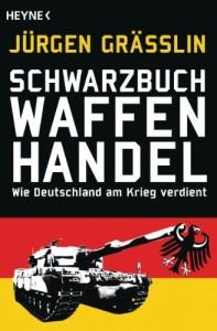 Schwarzbuch Waffenhandel: Wie Deutschland am Krieg verdient