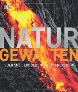 Naturgewalten. Vulkane, Erdbeben, Wetterextreme